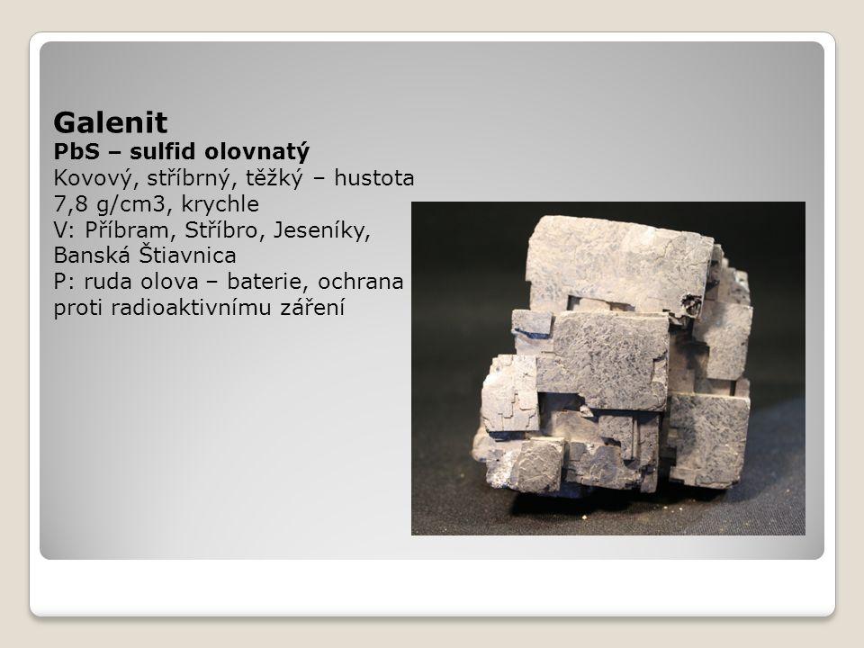 Smolinec = uraninit UO 2 Černý, radioaktivní V: Jáchymov, Příbram, Ralsko, Dolní Rožínka P: ruda uranu – palivo v jaderných elektrárnách
