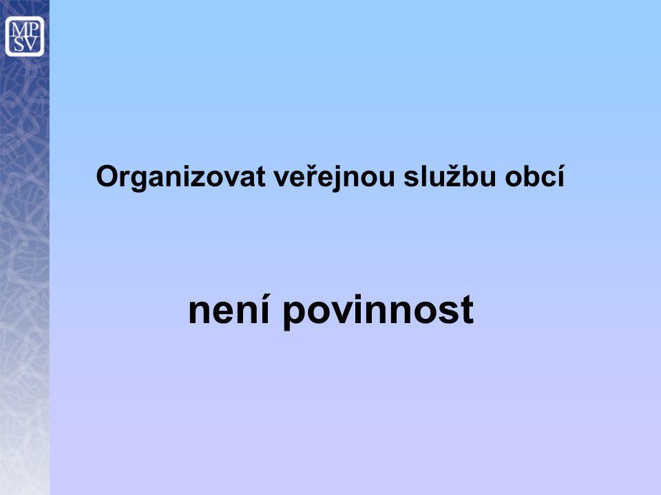 Organizovat veřejnou službu obcí není povinnost