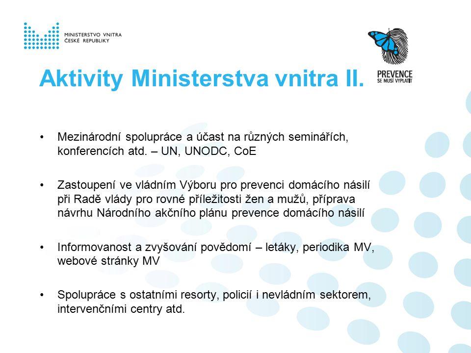 Aktivity Ministerstva vnitra II. Mezinárodní spolupráce a účast na různých seminářích, konferencích atd. – UN, UNODC, CoE Zastoupení ve vládním Výboru