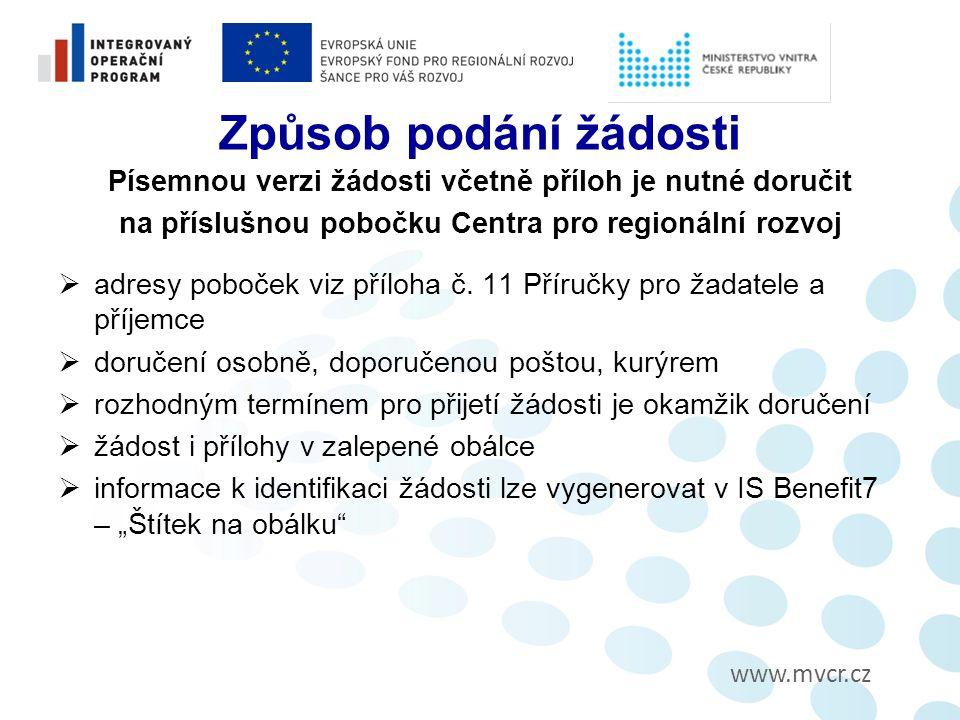 www.mvcr.cz Způsob podání žádosti Písemnou verzi žádosti včetně příloh je nutné doručit na příslušnou pobočku Centra pro regionální rozvoj  adresy poboček viz příloha č.