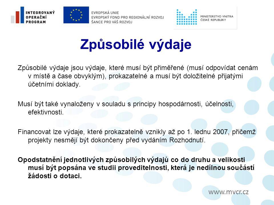 www.mvcr.cz Způsobilé výdaje Způsobilé výdaje jsou výdaje, které musí být přiměřené (musí odpovídat cenám v místě a čase obvyklým), prokazatelné a musí být doložitelné přijatými účetními doklady.