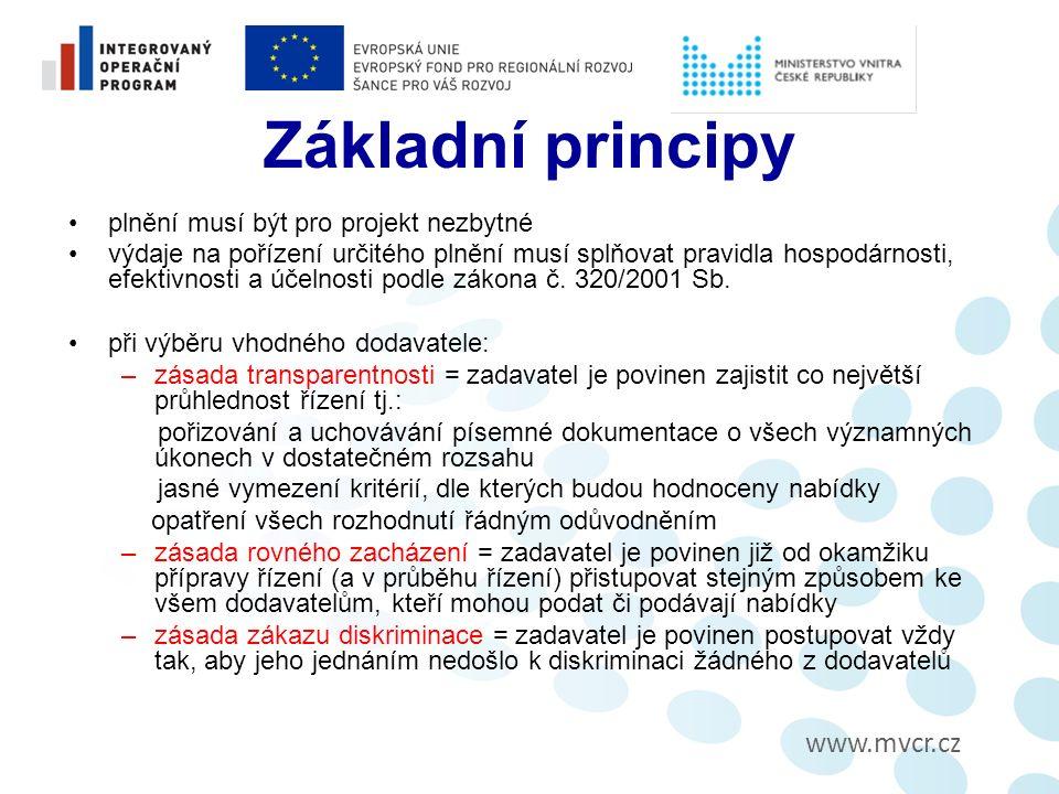 www.mvcr.cz Základní principy plnění musí být pro projekt nezbytné výdaje na pořízení určitého plnění musí splňovat pravidla hospodárnosti, efektivnosti a účelnosti podle zákona č.