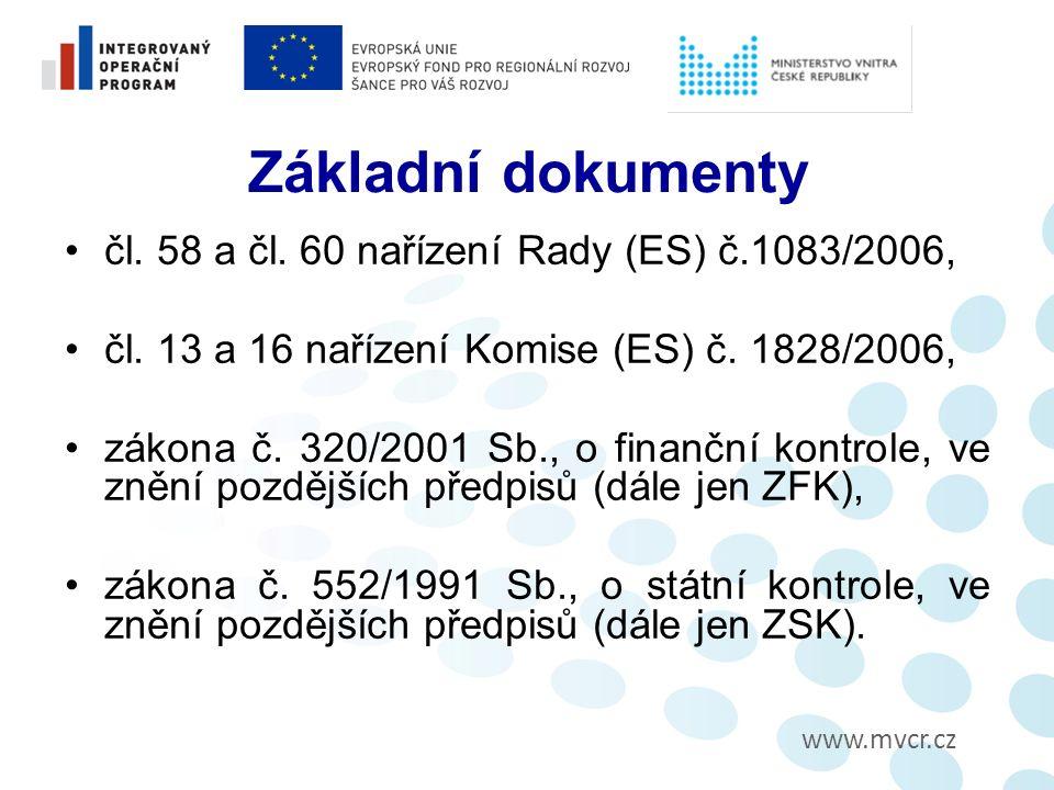 www.mvcr.cz Základní dokumenty čl. 58 a čl. 60 nařízení Rady (ES) č.1083/2006, čl.