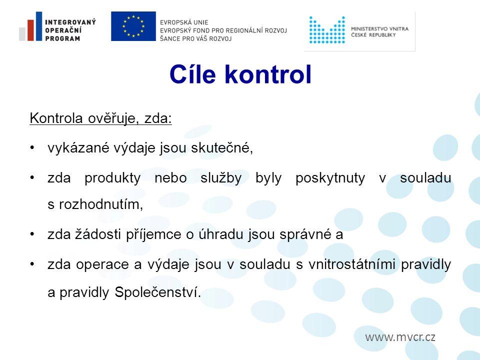 www.mvcr.cz Cíle kontrol Kontrola ověřuje, zda: vykázané výdaje jsou skutečné, zda produkty nebo služby byly poskytnuty v souladu s rozhodnutím, zda žádosti příjemce o úhradu jsou správné a zda operace a výdaje jsou v souladu s vnitrostátními pravidly a pravidly Společenství.