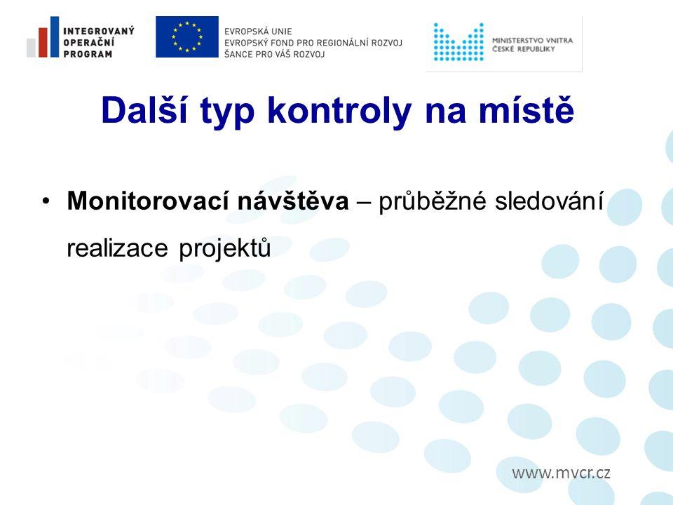 www.mvcr.cz Další typ kontroly na místě Monitorovací návštěva – průběžné sledování realizace projektů