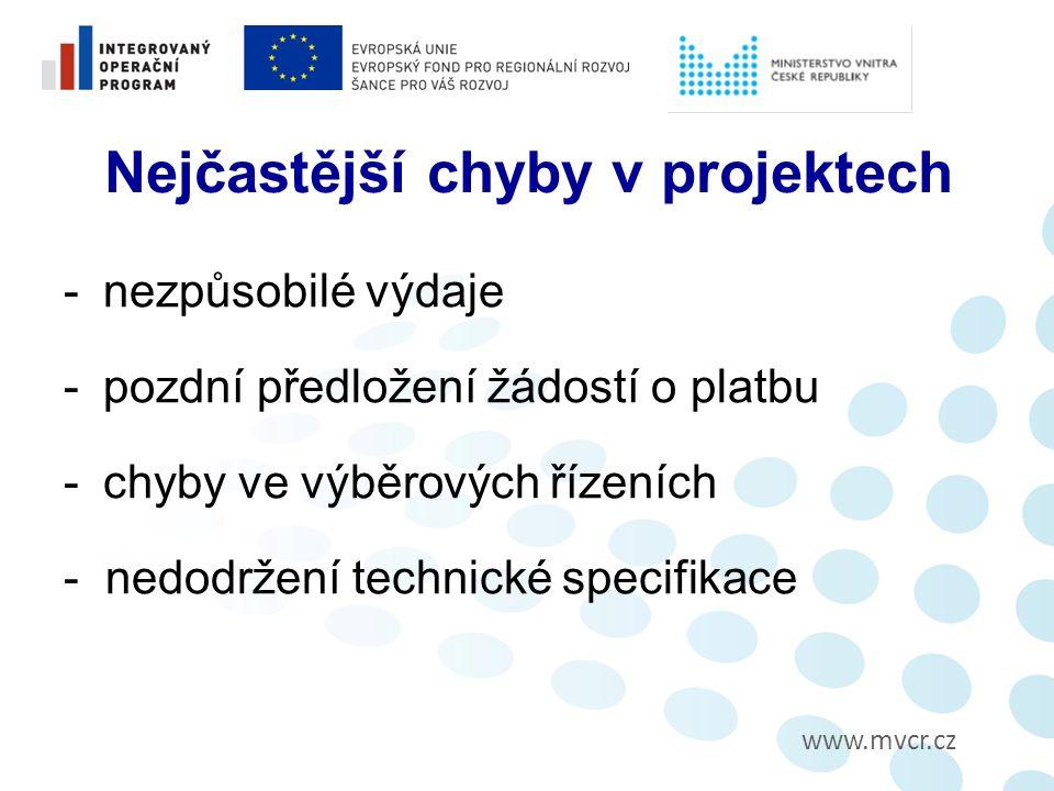 www.mvcr.cz Nejčastější chyby v projektech -nezpůsobilé výdaje -pozdní předložení žádostí o platbu -chyby ve výběrových řízeních - nedodržení technické specifikace