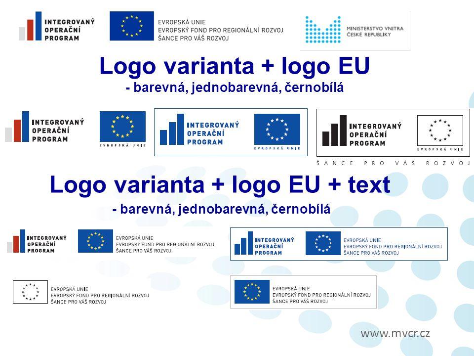 www.mvcr.cz Logo varianta + logo EU - barevná, jednobarevná, černobílá Logo varianta + logo EU + text - barevná, jednobarevná, černobílá