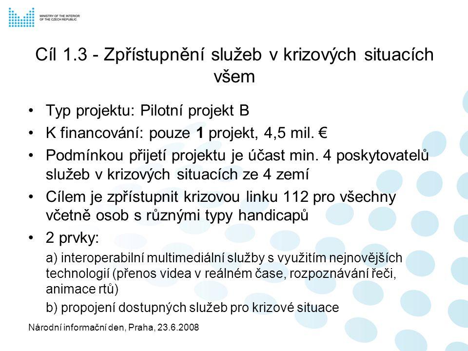 Národní informační den, Praha, 23.6.2008 Cíl 3.3 - Podpora rozvoje IPv6 v Evropě v reakci na očekávaný růst internetu Typ projektu: Tématická síť K financování: pouze 1 projekt Cílem projektu je provázat klíčové aktéry v této oblasti, tj.