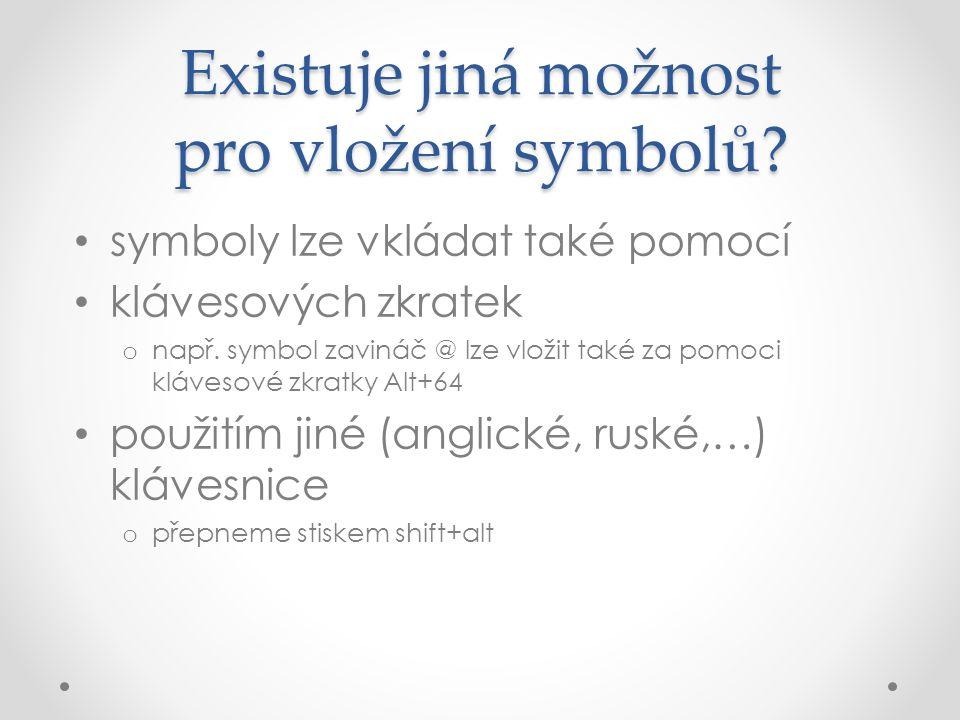 Existuje jiná možnost pro vložení symbolů.