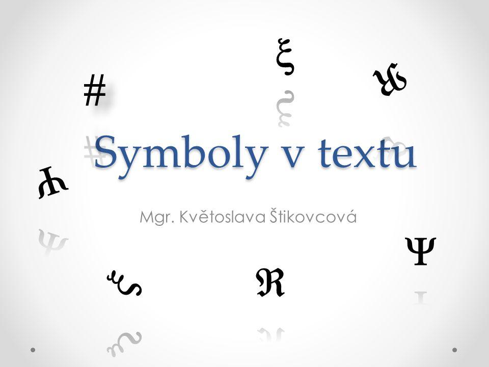 Symboly v textu Mgr. Květoslava Štikovcová