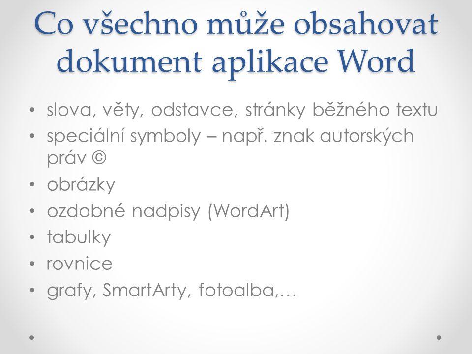 Co všechno může obsahovat dokument aplikace Word slova, věty, odstavce, stránky běžného textu speciální symboly – např.