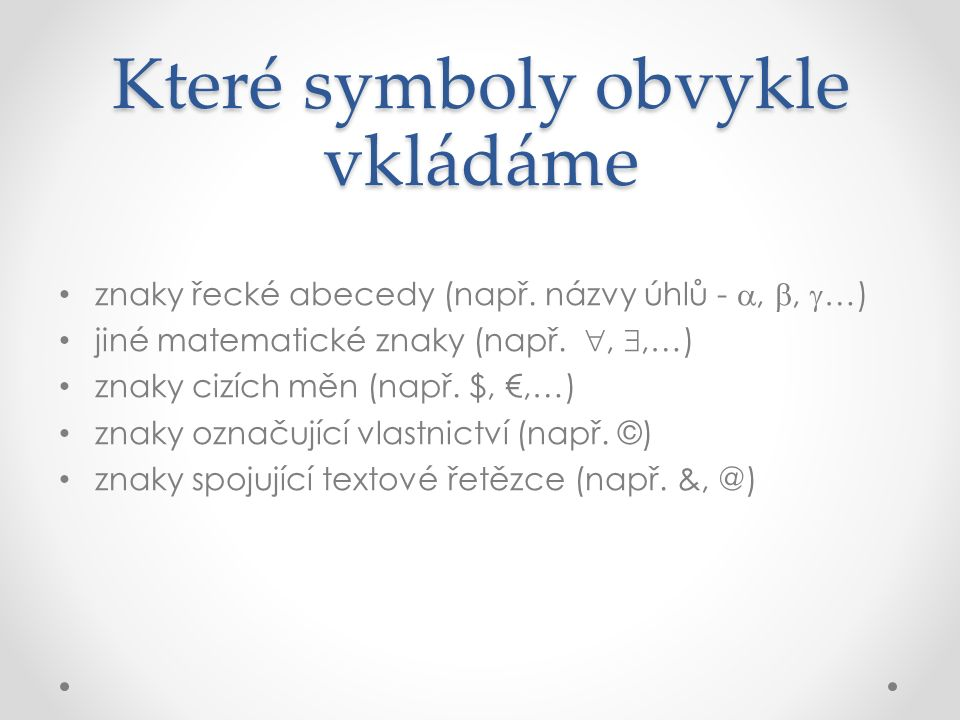 Které symboly obvykle vkládáme znaky řecké abecedy (např.