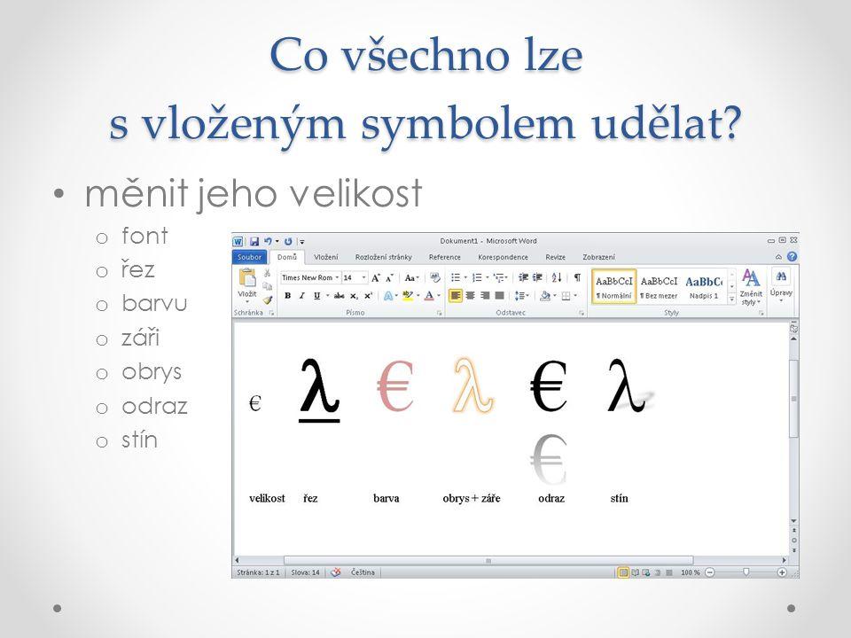 Co všechno lze s vloženým symbolem udělat.