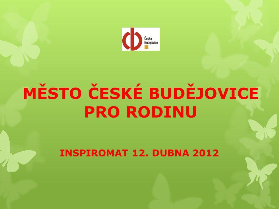 MĚSTO ČESKÉ BUDĚJOVICE PRO RODINU INSPIROMAT 12. DUBNA 2012