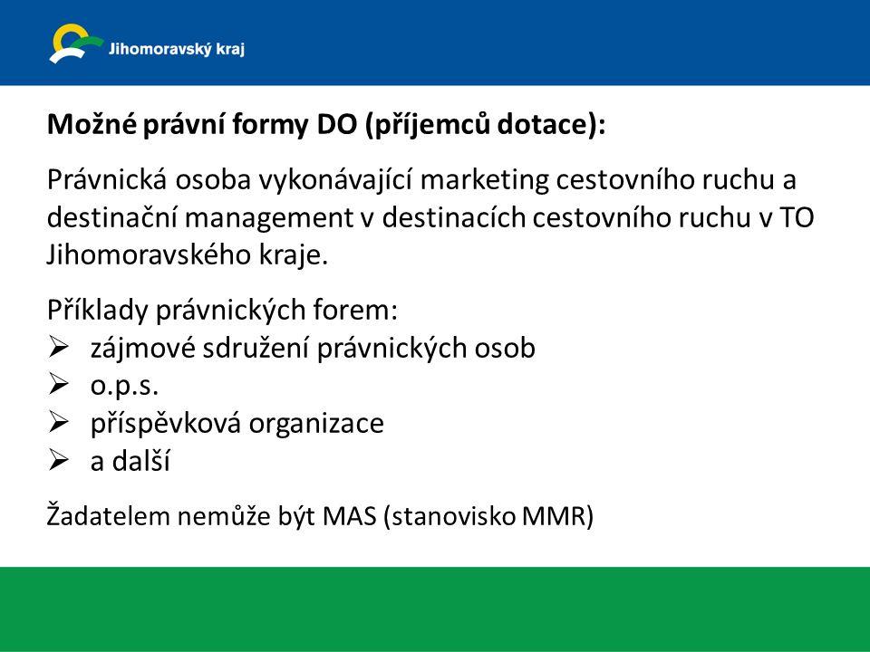 Podmínky DP: Předložení žádosti do NPPCR (udržitelnost 3 roky) Bez finanční spoluúčasti DO TO Uznatelné výdaje projektu: náklady spojené s certifikací ČSKS kofinancování vlastního podílu v případě podpory DO v NPPCR (ověřuje se) Žadatelé doloží: seznam obcí zapojených do dané DO (musí být souvislé území) souhlas obcí se zapojením do dané DO na dobu udržitelnosti projektu (každá obec může být součástí pouze jedné DO) přehlednou mapu se zákresem hranic DO jednoduchý marketingový plán