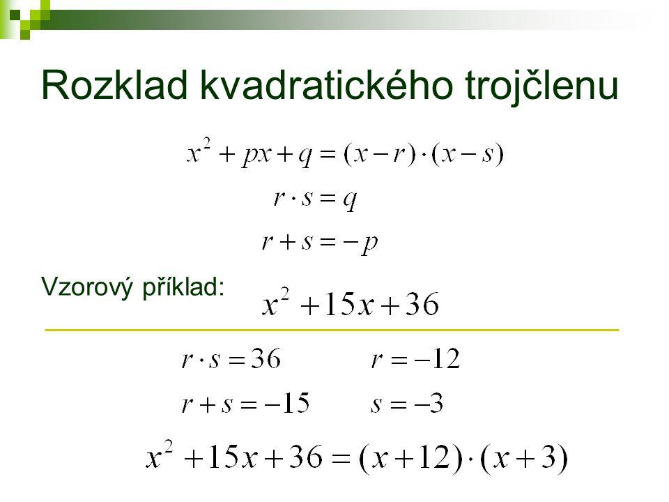 Rozklad kvadratického trojčlenu Vzorový příklad:
