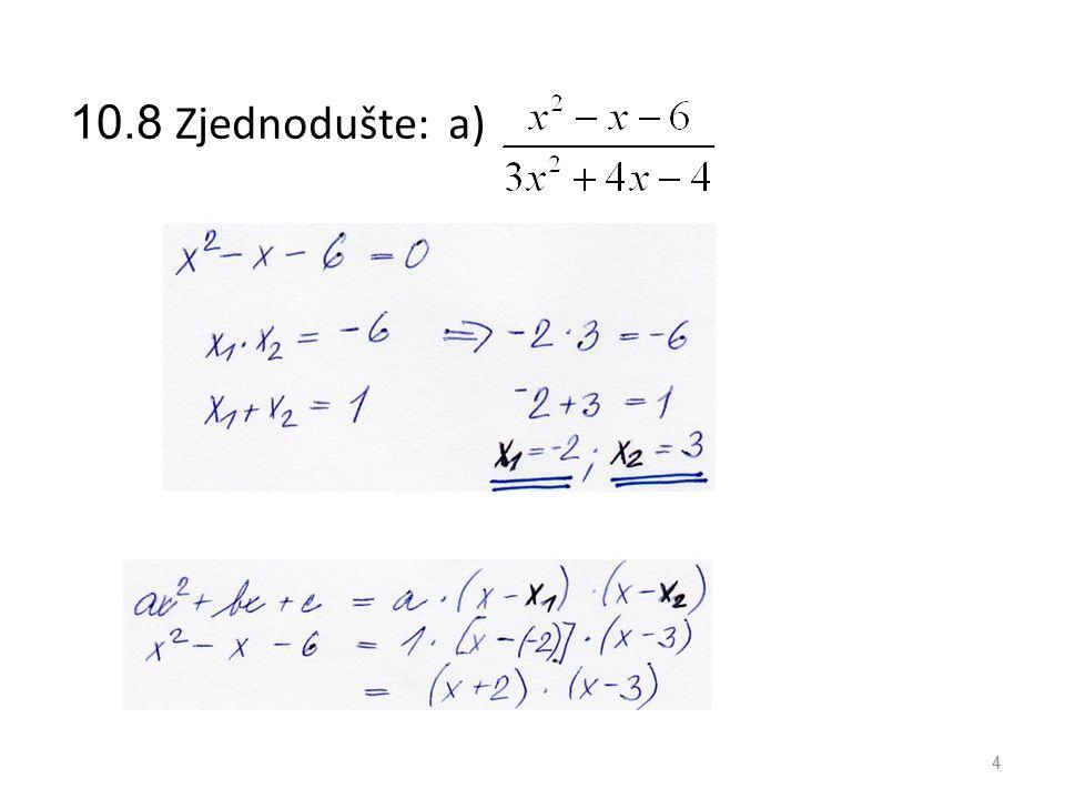 10.10 b) Sestavte kvadratickou rovnici, jejímiž kořeny jsou čísla 15