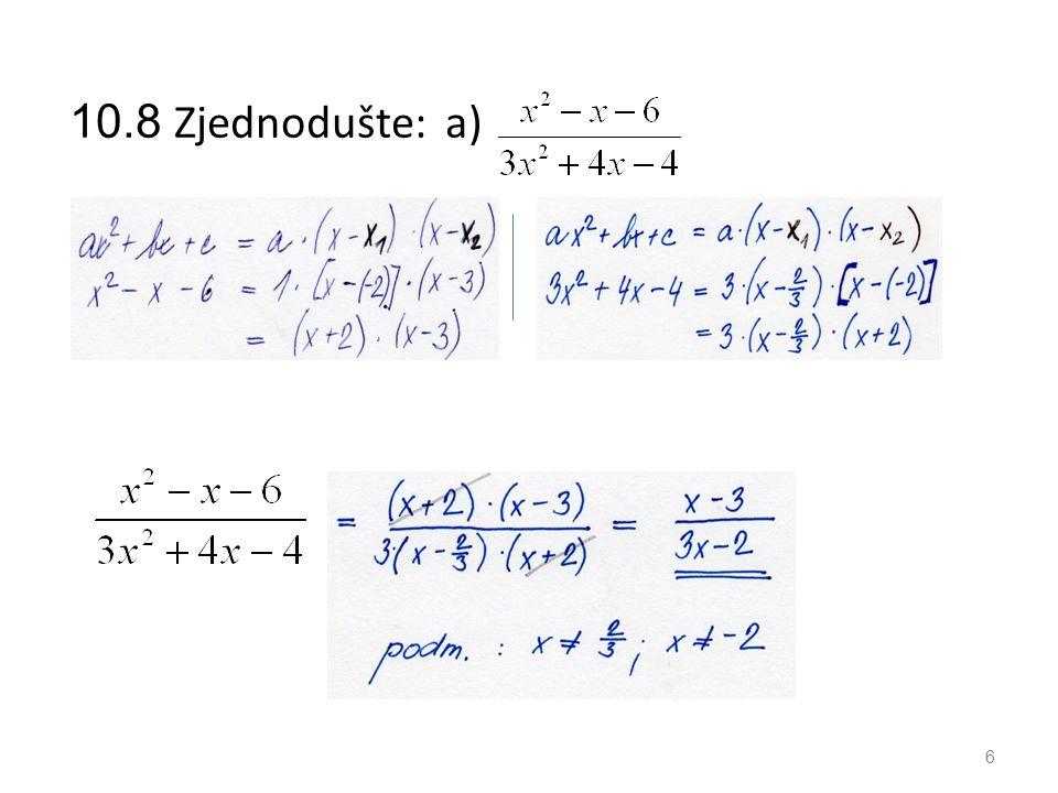 10.10 c) Sestavte kvadratickou rovnici, jejímiž kořeny jsou čísla Jinak – dosazením do součinu v závorkách 17
