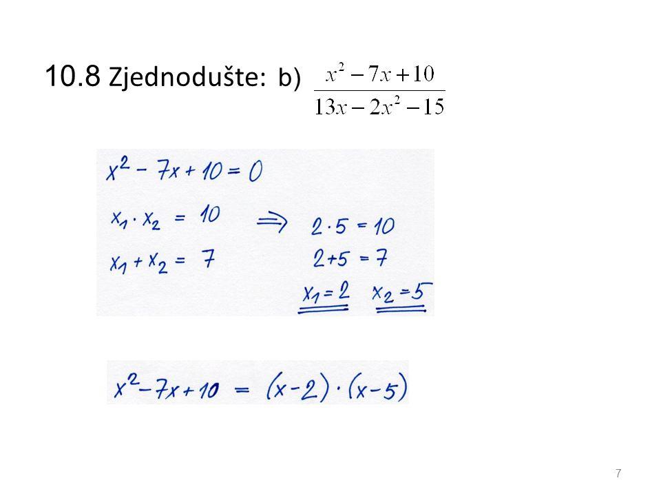 10.8 Zjednodušte: b) 7