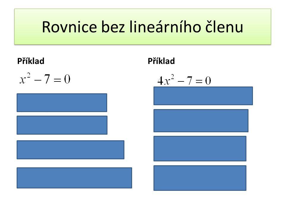 Rovnice bez lineárního členu Příklad