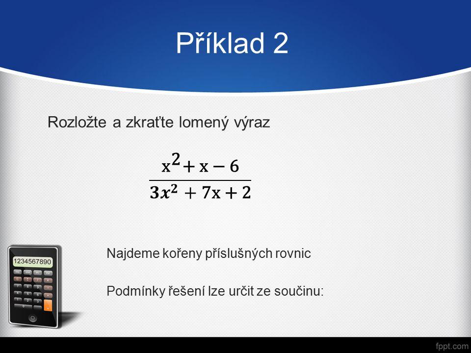 Řešení 2 x 1 + x 2 = 1 x 1. x 2 = -6  -6.1; -3.2; -2.3  Rozložíme na součin Zapíšeme součin