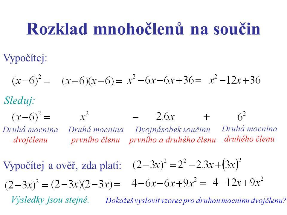 Rozklad mnohočlenů na součin Vzorce pro druhou mocninu dvojčlenu: