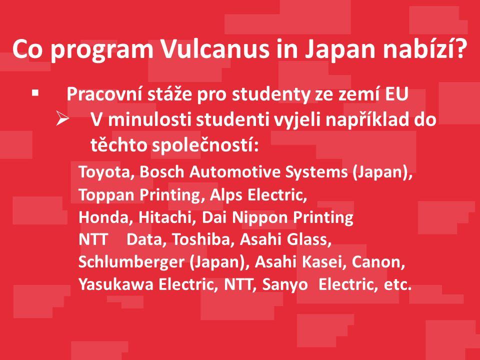 Pracovní stáže pro studenty ze zemí EU  V minulosti studenti vyjeli například do těchto společností: Toyota, Bosch Automotive Systems (Japan), Topp