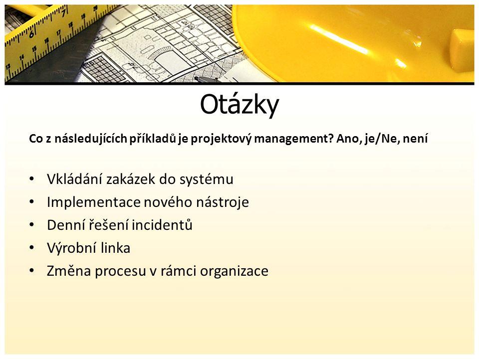 Otázky Co z následujících příkladů je projektový management.