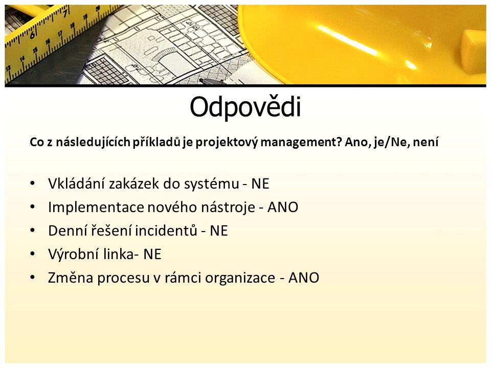 Odpovědi Co z následujících příkladů je projektový management.