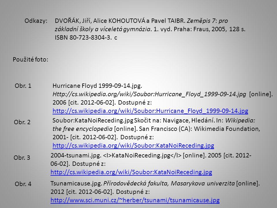 Použité foto: Odkazy: Obr. 1 Hurricane Floyd 1999-09-14.jpg.