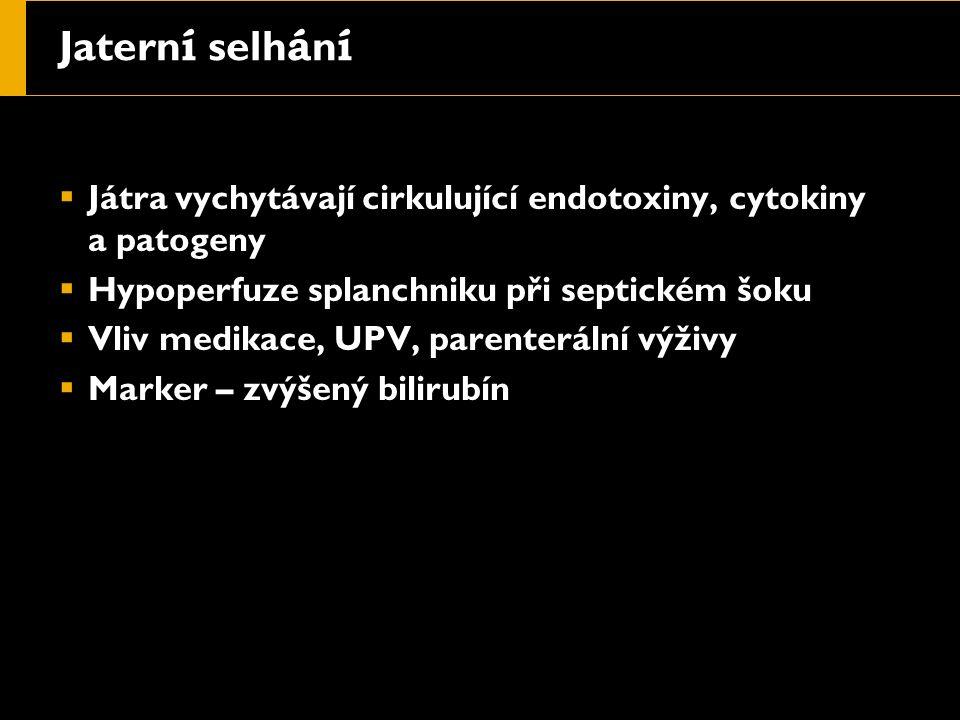 Jatern í selh á n í  Játra vychytávají cirkulující endotoxiny, cytokiny a patogeny  Hypoperfuze splanchniku při septickém šoku  Vliv medikace, UPV, parenterální výživy  Marker – zvýšený bilirubín
