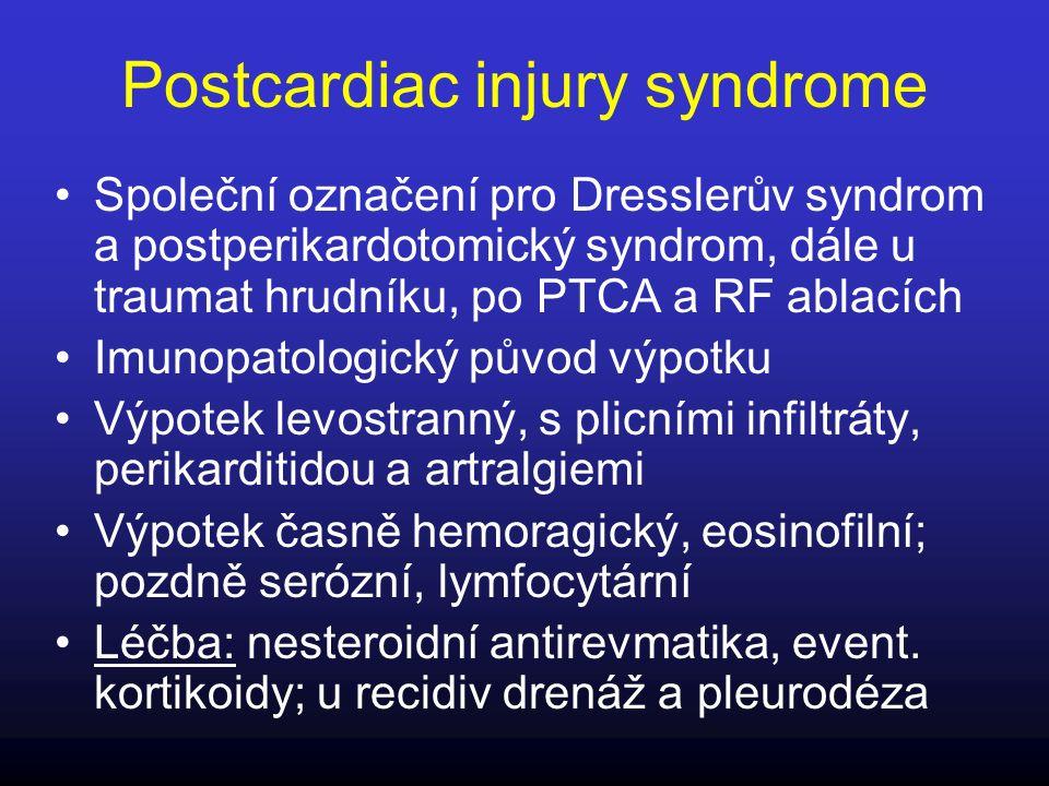 Postcardiac injury syndrome Společní označení pro Dresslerův syndrom a postperikardotomický syndrom, dále u traumat hrudníku, po PTCA a RF ablacích Im