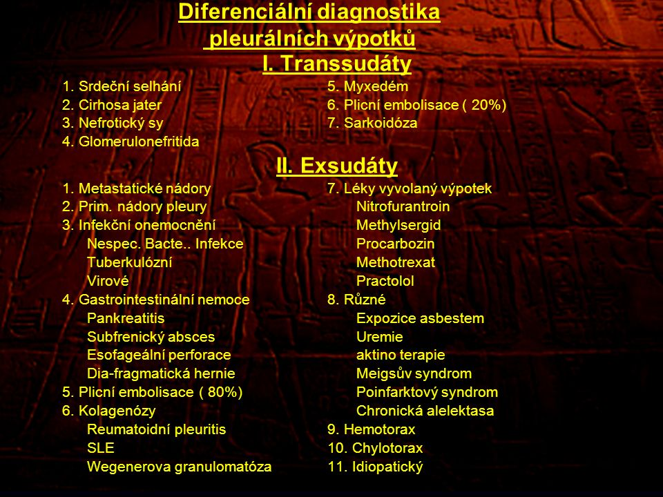 Nádorové výpotky Fluidotorax u 15 % zemřelých na ZN Maligní a paramaligní výpotek Výpotky i u benigních nádorů (hemangiom,…) 75 % nádorových výpotků: BCA, ca mammy a lymfomy Výpotek: jantarový, sanguinolentní až hemoragický; obvykle exsudát; cytologicky lymfomezoteliální, maligní buňky u 60 - 90 % Biopsie pleury: torakoskopie poz.