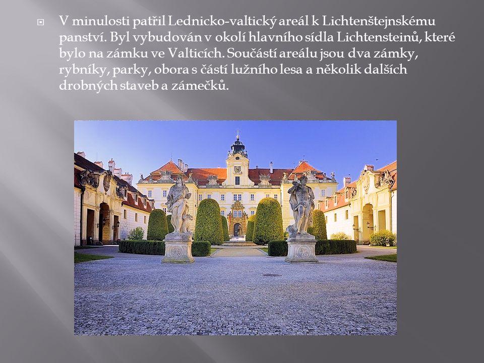  V minulosti patřil Lednicko-valtický areál k Lichtenštejnskému panství.