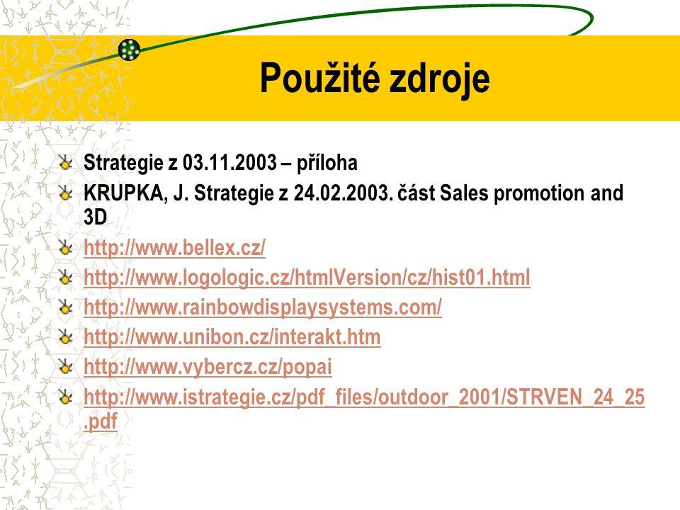 Použité zdroje Strategie z 03.11.2003 – příloha KRUPKA, J. Strategie z 24.02.2003. část Sales promotion and 3D http://www.bellex.cz/ http://www.logolo