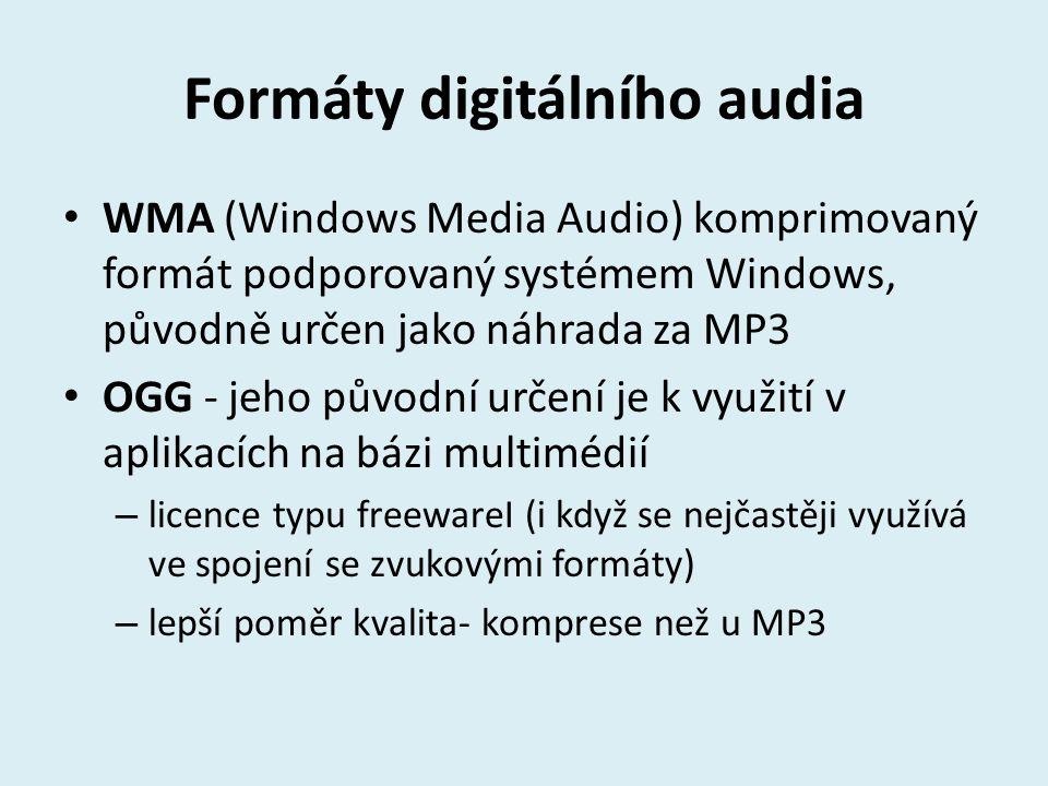 Formáty digitálního audia WMA (Windows Media Audio) komprimovaný formát podporovaný systémem Windows, původně určen jako náhrada za MP3 OGG - jeho pův
