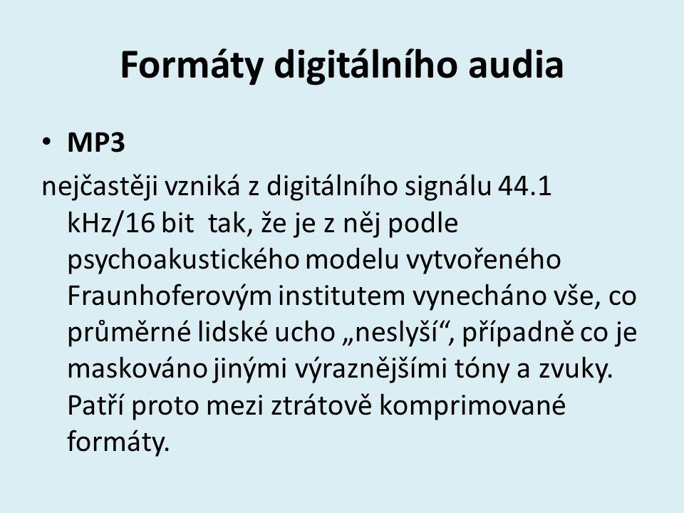 Formáty digitálního audia MP3 nejčastěji vzniká z digitálního signálu 44.1 kHz/16 bit tak, že je z něj podle psychoakustického modelu vytvořeného Frau