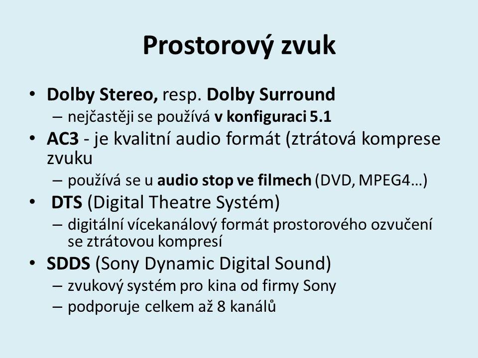 Prostorový zvuk Dolby Stereo, resp. Dolby Surround – nejčastěji se používá v konfiguraci 5.1 AC3 - je kvalitní audio formát (ztrátová komprese zvuku –