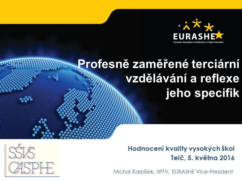 www.eurashe.eu Supporting Higher Education in Europe Obsah EURASHE – evropská reprezentace Profesní vysokoškolské/terciární vzdělávání v Evropě: Definice a charakteristiky Hlavní okruhy problémů a výzvy z hlediska profesně zaměřeného VŠ/ terciárního vzdělávání v ČR Zakotvení a možnosti v českém systému 2 www.ssvs.cz