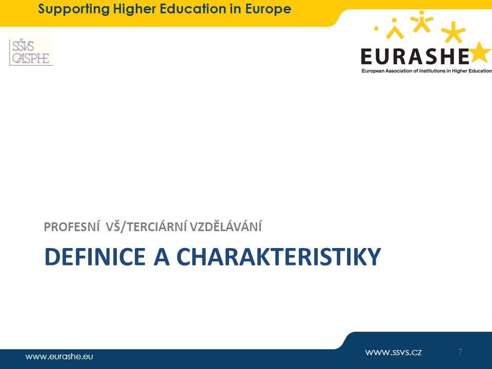 www.eurashe.eu Supporting Higher Education in Europe DEFINICE A CHARAKTERISTIKY PROFESNÍ VŠ/TERCIÁRNÍ VZDĚLÁVÁNÍ www.ssvs.cz 7