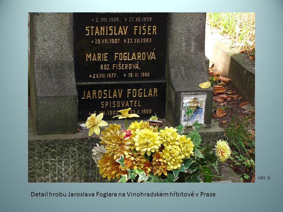 obr. 6 Detail hrobu Jaroslava Foglara na Vinohradském hřbitově v Praze