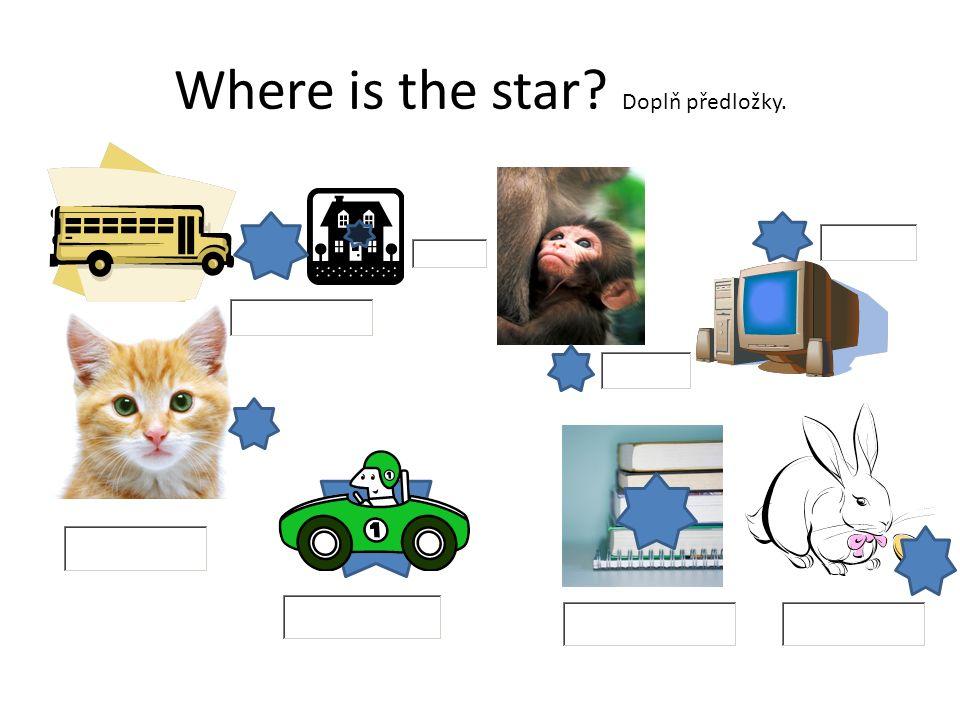 Where is the star? Doplň předložky.