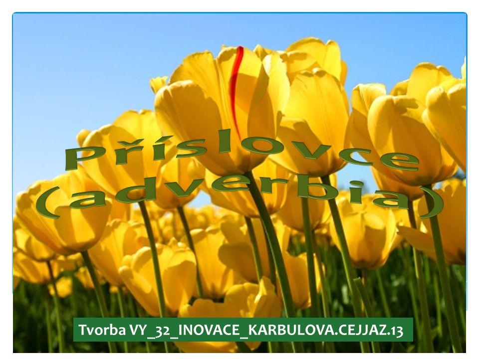 Tvorba VY_32_INOVACE_KARBULOVA.CEJJAZ.13