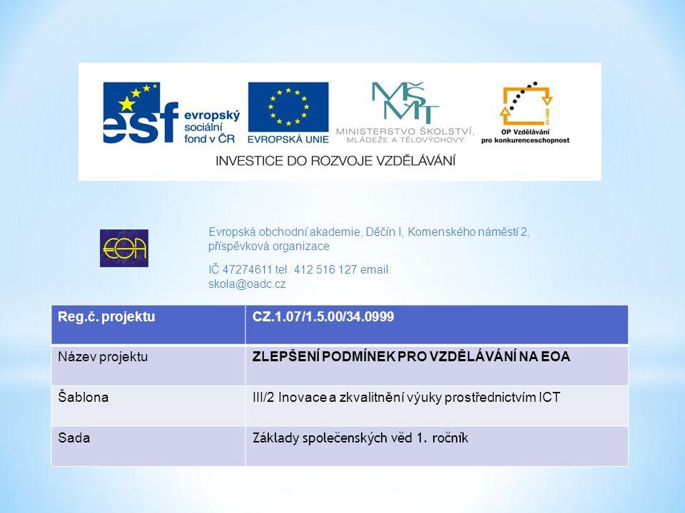 Evropská obchodní akademie, Děčín I, Komenského náměstí 2, příspěvková organizace IČ 47274611 tel. 412 516 127 email: skola@oadc.cz Reg.č. projektuCZ.