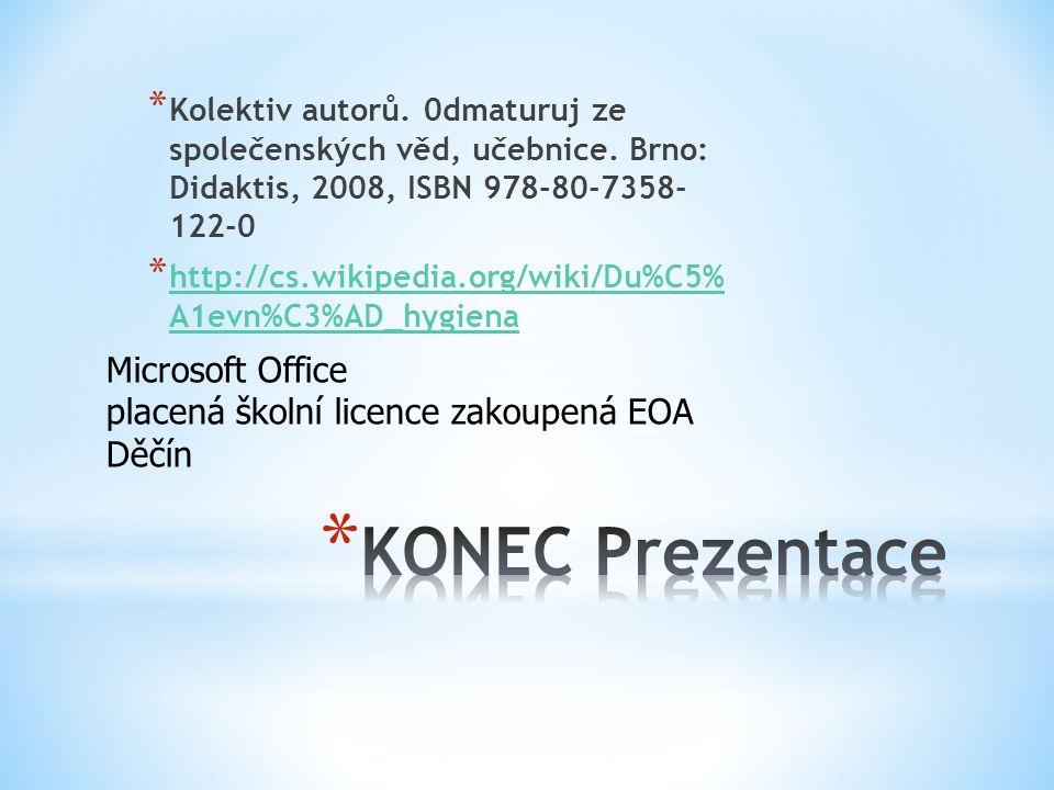 * Kolektiv autorů. 0dmaturuj ze společenských věd, učebnice. Brno: Didaktis, 2008, ISBN 978-80-7358- 122-0 * http://cs.wikipedia.org/wiki/Du%C5% A1evn