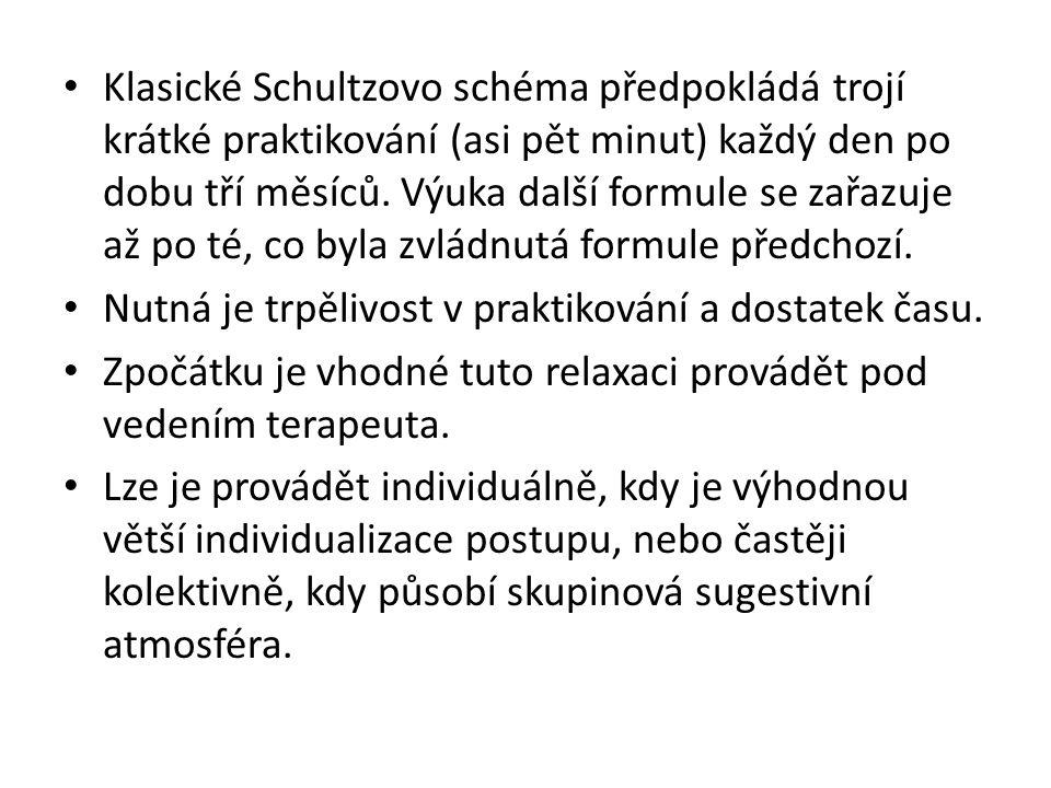 Klasické Schultzovo schéma předpokládá trojí krátké praktikování (asi pět minut) každý den po dobu tří měsíců.