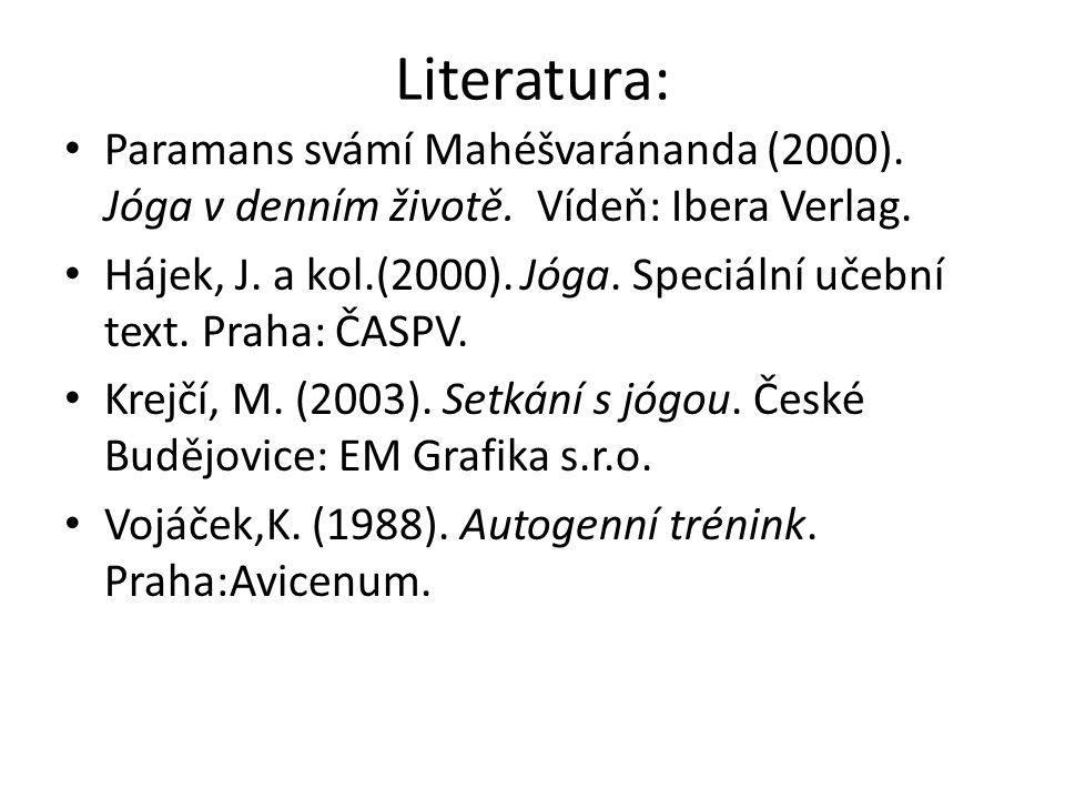 Literatura: Paramans svámí Mahéšvaránanda (2000).Jóga v denním životě.