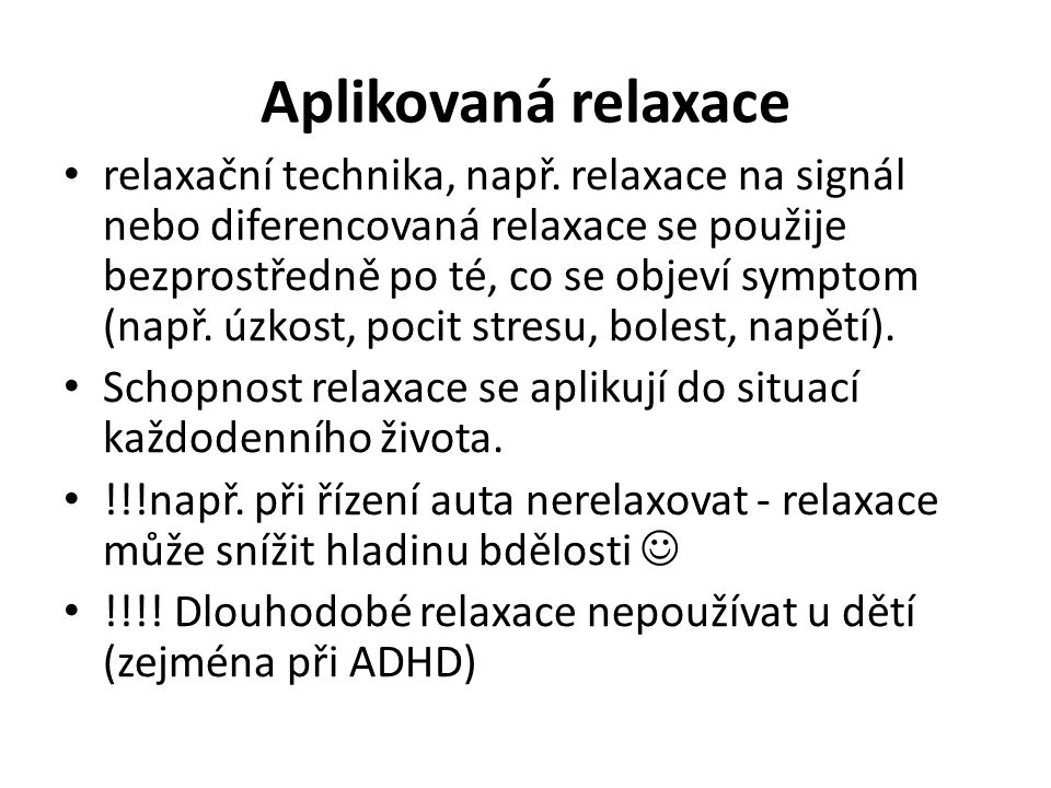 Aplikovaná relaxace relaxační technika, např.