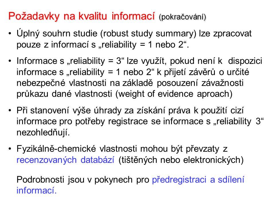 """Požadavky na kvalitu informací (pokračování) Úplný souhrn studie (robust study summary) lze zpracovat pouze z informací s """"reliability = 1 nebo 2 ."""