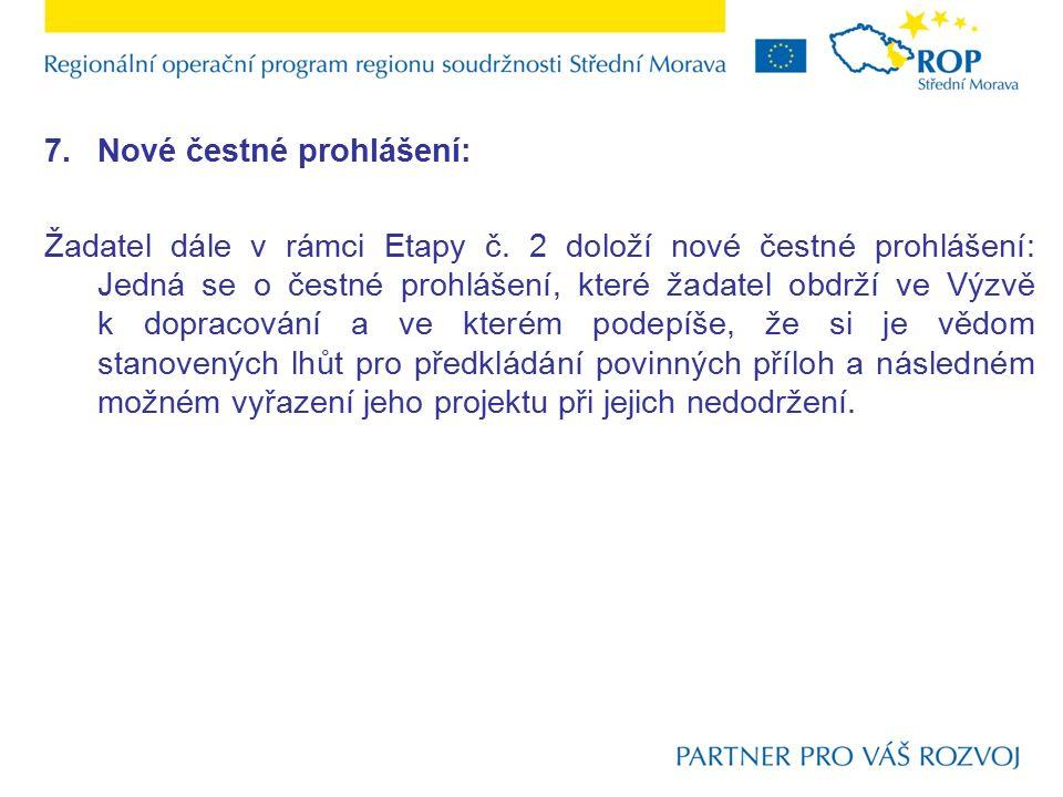 7.Nové čestné prohlášení: Žadatel dále v rámci Etapy č.